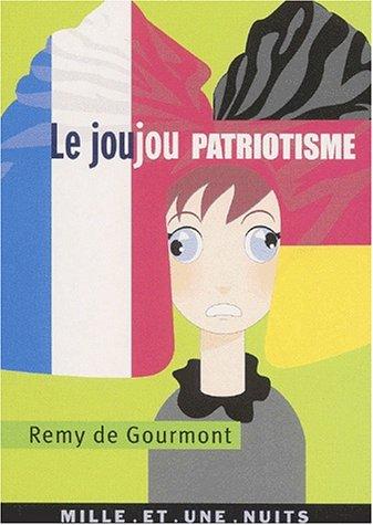 Le joujou patriotisme et autres textes