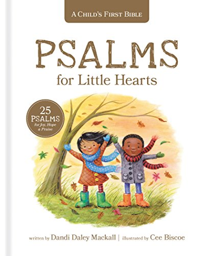 A Child's First Bible: Psalms for Little Hearts: 25 Psalms for Joy, Hope and Praise