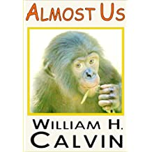 Almost Us: Portraits of the Apes (William H. Calvin Book 13) (English Edition)