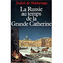La Russie au temps de la Grande Catherine