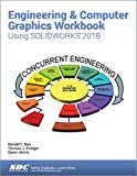 Engineering & Computer Graphics Using SOLIDWORKS 2018