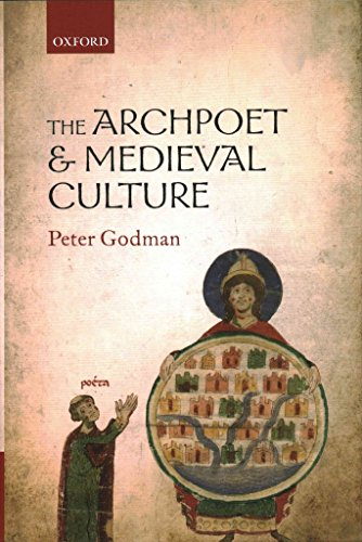 [The Archpoet and Medieval Culture] (By: Peter Godman) [published: December, 2014]