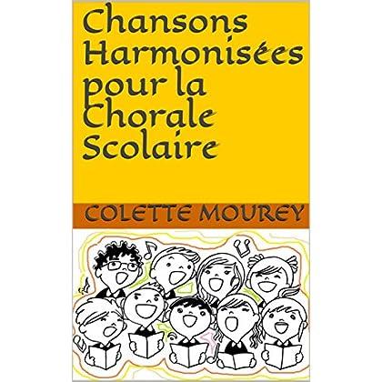 Chansons Harmonisées pour la Chorale Scolaire