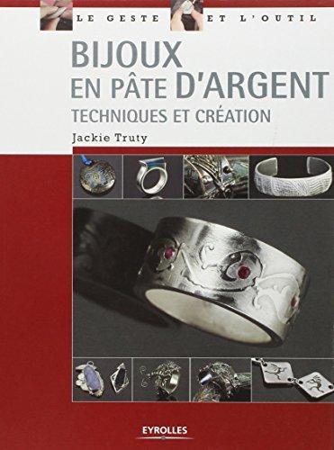 Bijoux en pâte d'argent: Techniques et création