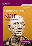 Stationentraining Rom: Materialien zum Erstellen eines Lernzirkels mit 14 Stationen (5. bis 7. Klasse) (Lernen an Stationen Geschichte Sekundarstufe) -