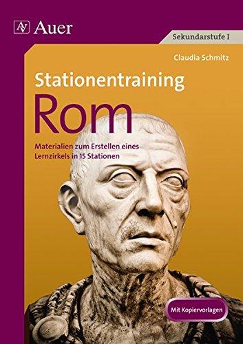 Stationentraining Rom: Materialien zum Erstellen eines Lernzirkels mit 14 Stationen (5. bis 7. Klasse) (Lernen an Stationen Geschichte Sekundarstufe)