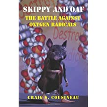 Skippy and Oaf: The Battle Against Oxygen Radicals by Craig S. Cousineau (2006-07-27)