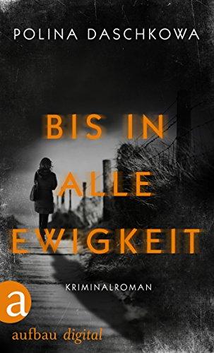 Bis in alle Ewigkeit: Kriminalroman (Russische Ermittlungen 11)