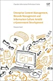 Enterprise Content Management, Records Management and Information Culture Amidst E-Government Development (Chandos Information Professional Series)