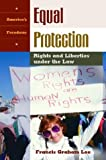 Equal Protection: Rights and Liberties Under the Law (America's Freedoms)