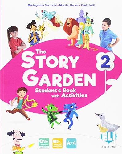 The story garden. Per la Scuola elementare. Con e-book. Con espansione online: 2
