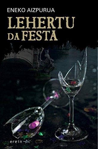 Lehertu da festa (Basque Edition) por Eneko Aizpurua