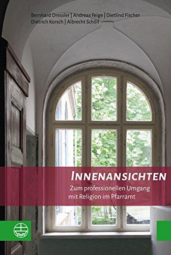 Innenansichten: Zum professionellen Umgang mit Religion im Pfarramt
