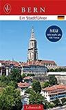 Bern: Ein Stadtführer