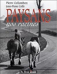 Paysans : Nos racines