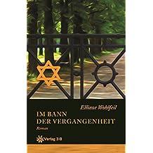 Im Bann der Vergangenheit (Band 2) (Ellinor Wohlfeils Familien-Saga)