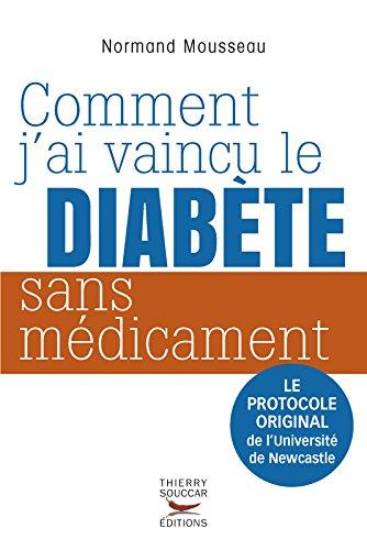 Comment j'ai vaincu le diabète sans médicament par Normand Mousseau