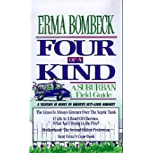 Four of a Kind: A Suburban Field Guide by Erma Bombeck (1996-10-27)