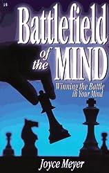 Battlefield of the Mind: Winning the Battle in Your Mind by Joyce Meyer (1995-11-06)