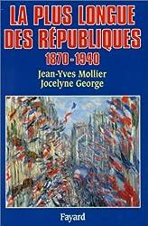 La plus longue des Républiques. 1870-1940