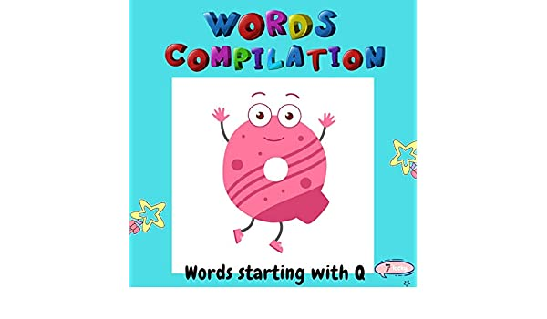 Words compilation: Books for toddlers, words starting with Q, kids books  ages 2-4, baby books, fun home book, childrens books eBook: lucky, 7:  Amazon.co.uk: Kindle Store