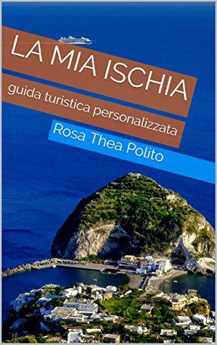 Ischia Cartina Turistica.La Mia Ischia Guida Turistica Personalizzata Ebook Rosa