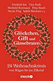 Glöckchen, Gift und Gänsebraten: 24 Weihnachtskrimis von Rügen bis ins Zillertal - Friedrich Ani