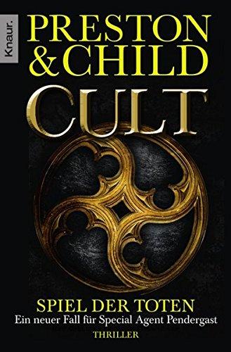 Cult - Spiel der Toten: Special Agent Pendergasts 9. Fall (Ein Fall für Special Agent Pendergast)