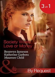 Society Wives: Love or Money: The Bought-and-Paid-for Wife (Secret Lives of Society Wives, Book 4) / The Once-A-Mistress Wife (Secret Lives of Society ... Wives, Book 6) (Mills & Boon By Request)