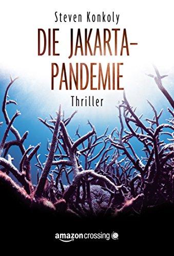 Buchseite und Rezensionen zu 'Die Jakarta-Pandemie' von Steven Konkoly