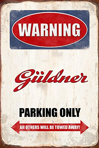 Warning Güldner parking only blechschild
