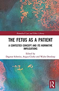 The Fetus As A Patient: A Contested Concept And Its Normative Implications (biomedical Law And Ethics Library) por Dagmar Schmitz epub