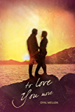 To Love You More (Sunset Series Book 3)