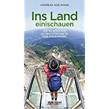 Ins Land einischauen: Die schönsten Aussichtspunkte der Steiermark