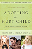 Adopting the Hurt Child: Hope for Families with Special-Needs Kids - A Guide for Parents and Professionals (English Edition)