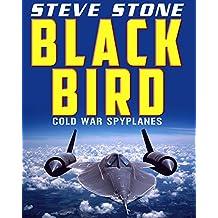 Blackbird: Cold War Spy Planes: U-2, SR-71 and Area 51: Secret War on the Soviet Union