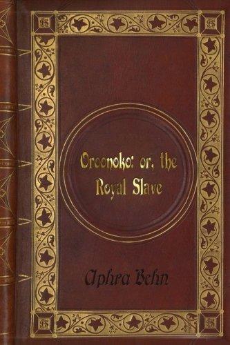 the plot summary of oroonoko a short novel by aphra behn