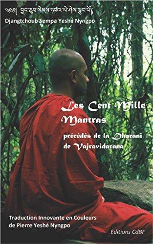 Les Cent Mille Mantras: précédés de la Dharani de Vajravidarana par Djangchoub Sempa Yeshé Nyngpo