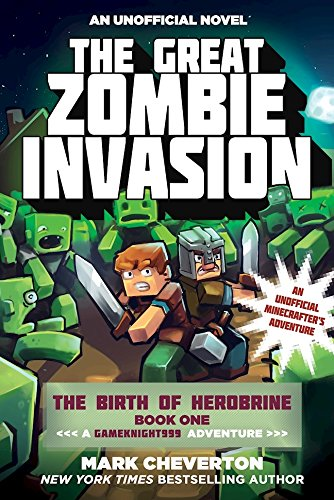 The Great Zombie Invasion: The Birth of Herobrine Book One: A Gameknight999 Adventure: An Unofficial Minecrafter's Adventure (The Gameknight999 Series 1) (English Edition) por Mark Cheverton