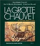 La grotte Chauvet � Vallon-Pont-d'Arc