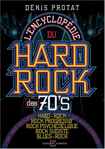 L'encyclopédie du hard-rock des seventies