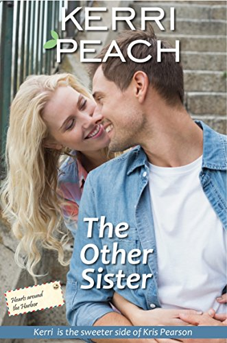 the-other-sister-the-sweeter-edition-of-kris-pearsons-the-wrong-sister-hearts-around-the-harbor-book