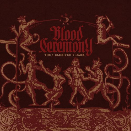 The Eldritch Dark by Blood Ceremony (2013-05-28)