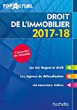 Top'Actuel Droit De L'Immobilier 2017-2018 (French Edition)