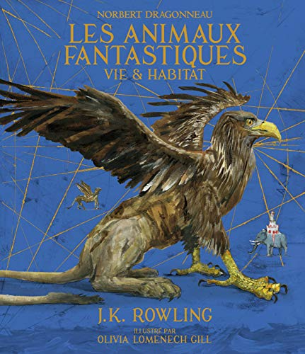 Les animaux fantastiques - version illustrée par J. K. Rowling