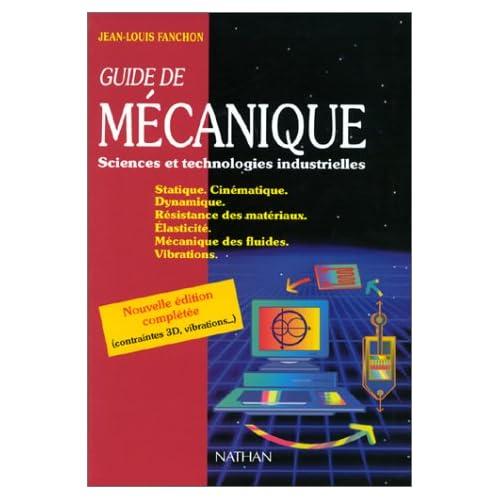 Guide de mécanique : Sciences et technologies industrielles