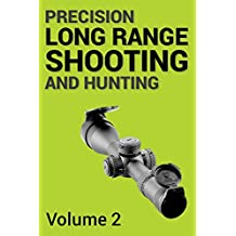 Precision Long Range Shooting And Hunting: The Ultimate Guide - Volume Two (English Edition)