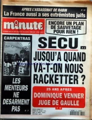 MINUTE [No 1752] du 15/11/1995 - APRES L'ASSASSINAT DE RABIN - LA FRANCE AUSSI A SES EXTREMISTES JUIFS - SECU - JUSQU'A QUAND VA-T-ON NOUS RACKETTER - 25 ANS APRES - DOMINIQUE VENNER JUGE DE GAULLE - CARPENTRAS - LES MENTEURS NE DESARMENT PAS
