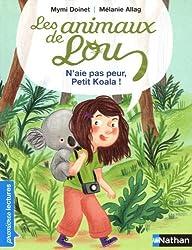 Les animaux de Lou, n'aie pas peur, petit koala ! - Premières Lectures CP Niveau 3 - Dès 6 ans