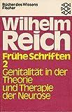 Frühe Schriften 2: Genitalität in der Theorie und Therapie der Neurose